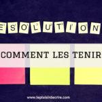 Épisode # 4: Comment tenir ses résolutions