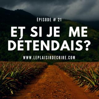 Épisode # 21: Et si je me détendais?