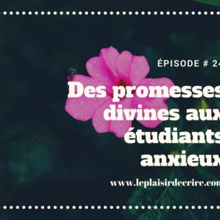 Épisode # 24: Des promesses divines aux étudiants anxieux