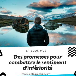 Épisode # 28: Des promesses pour combattre le sentiment d'infériorité
